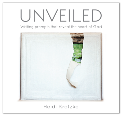 Unveiled:Writing prompts that reveal the heart of God